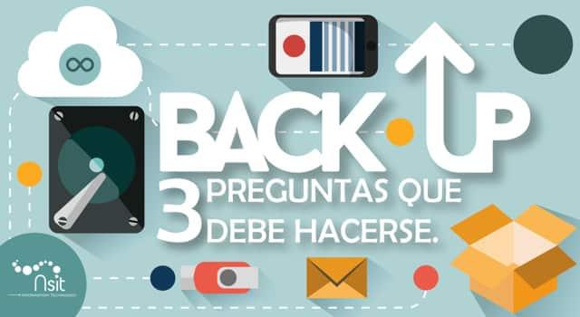 Back Up: 3 Preguntas que debe hacerse. | NSIT